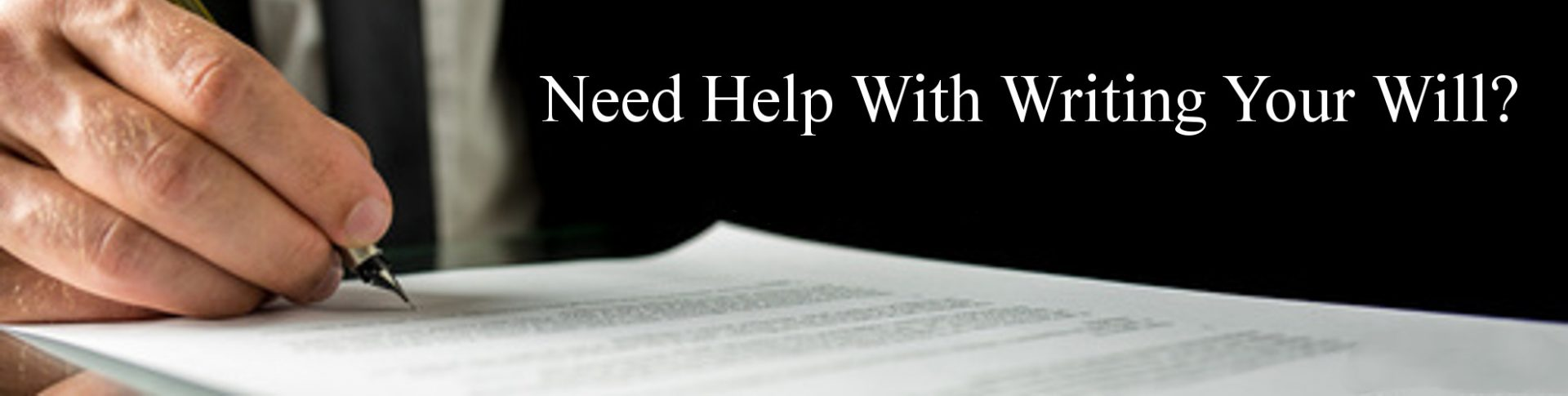 Need Help Writing Your Will?